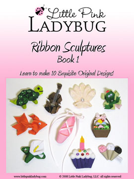 LPL Ebook - Ribbon Sculpture Book 1-instructions, book, ebook, tips, techniques, ribbon, sculpture, cupcake, ice, cream, cones, goldfish, fish, fishy, froggie, frog, ballet, shoe, slipper, sea, shell, seashell, easter, basket, eggs, violin, music