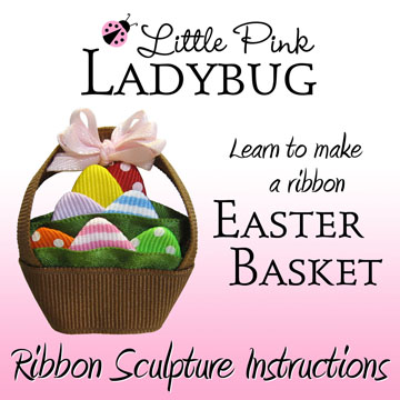 LPL Ebook - Easter Basket Instructions-Bow making templates, Easter, basket, eggs, tutorial, instructions